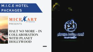Planet Hollywood - Halt No More - Corporate MICE Booking
