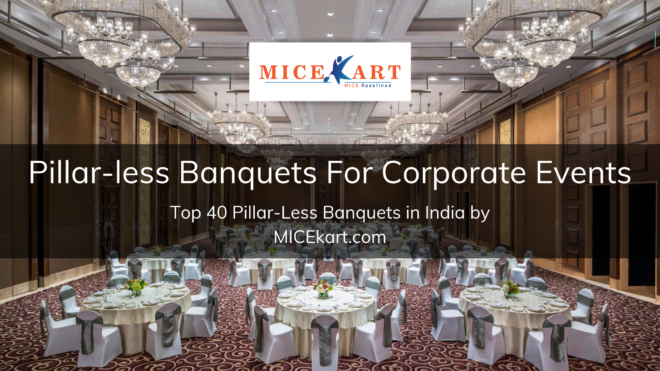 Top 40 Pillar-Less Banquets For Corporate Events