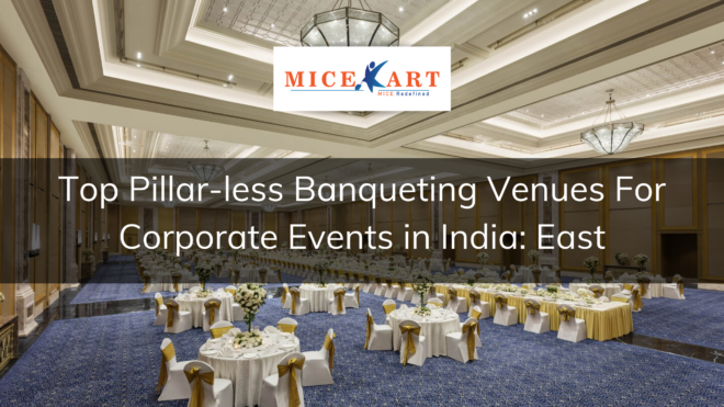 Best Pillar-less Banquet Venues to plan your next event East