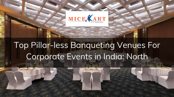 Best Pillar-less Banquet Venues to plan your next event North