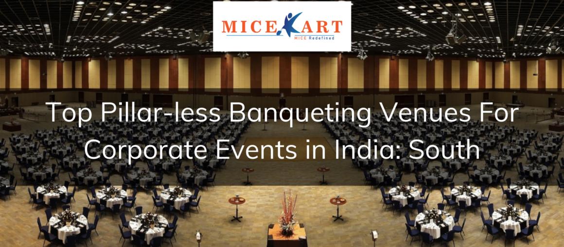 Best Pillar-less Banquet Venues to plan your next event South