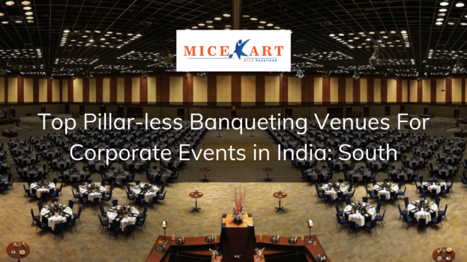 Best Pillar-less Banquet Venues to plan your next event South