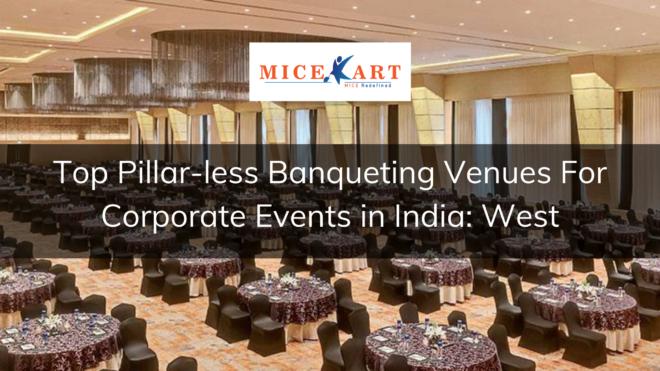 Best Pillar-less Banquet Venues to plan your next event West